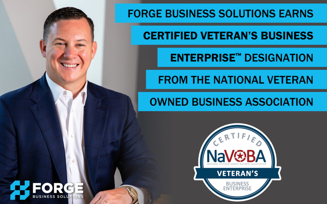 Forge Business Solutions Earns Certified Veteran's Business Enterprise™ Designation from the National Veteran Owned Business Association