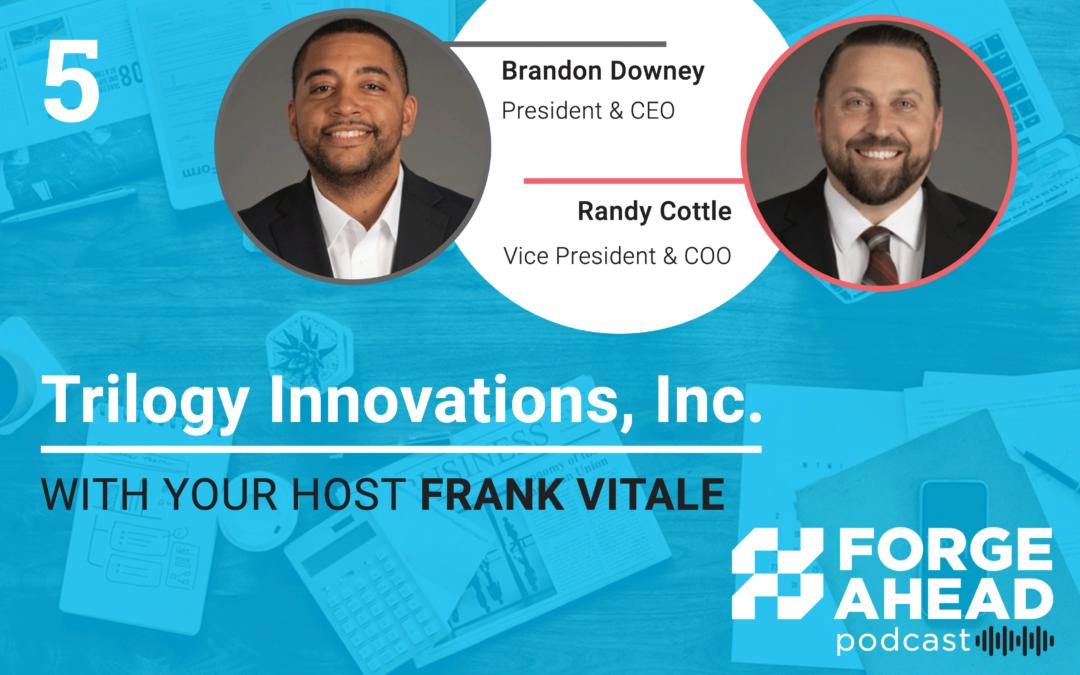 Episode 5: Trilogy Innovations, Inc.